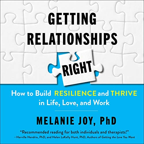 Getting Relationships Right Audiobook By Melanie Joy PhD cover art