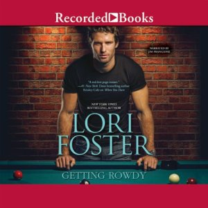 Getting Rowdy Audiobook By Lori Foster cover art