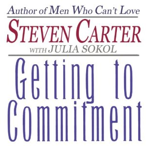 Getting to Commitment Audiobook By Julia Sokol, Steven Carter cover art