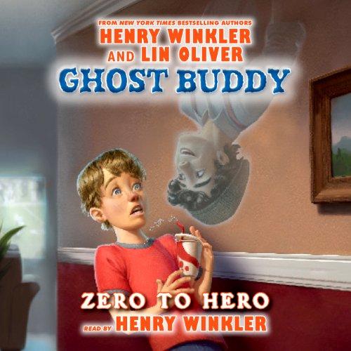 Ghost Buddy: Zero to Hero Audiobook By Henry Winkler, Lin Oliver cover art