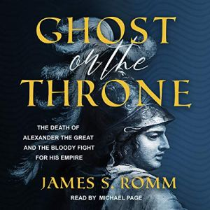 Ghost on the Throne Audiobook By James S. Romm cover art