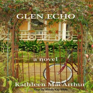Glen Echo Audiobook By Kathleen MacArthur cover art