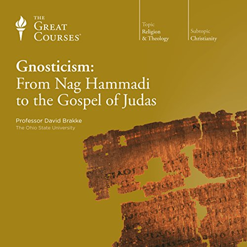 Gnosticism: From Nag Hammadi to the Gospel of Judas Audiobook By David Brakke, The Great Courses cover art