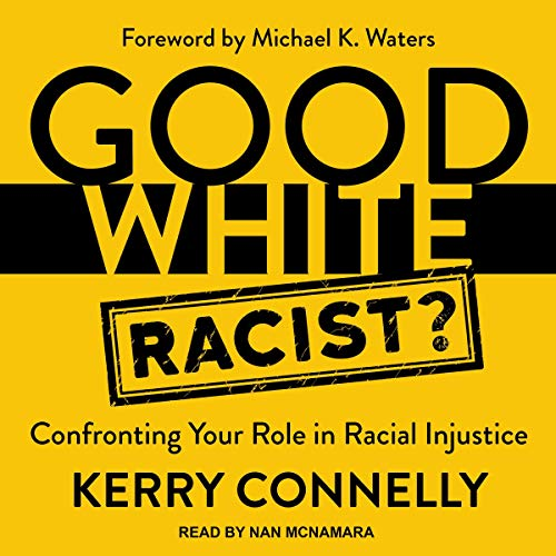 Good White Racist? Audiobook By Kerry Connelly cover art