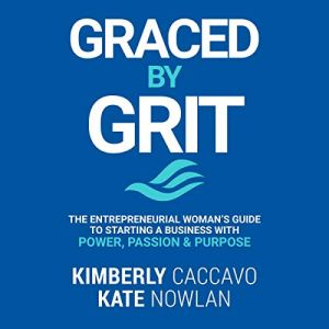 Graced by Grit Audiobook By Kimberly Caccavo, Kate Nowlan cover art