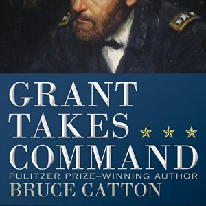 Grant Takes Command Audiobook By Bruce Catton cover art
