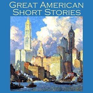 Great American Short Stories Audiobook By Mark Twain, Edith Wharton, W. C. Morrow, H. P. Lovecraft, John Kendrick Bangs, William Hope Hodgson, Robert E. Howard cover art