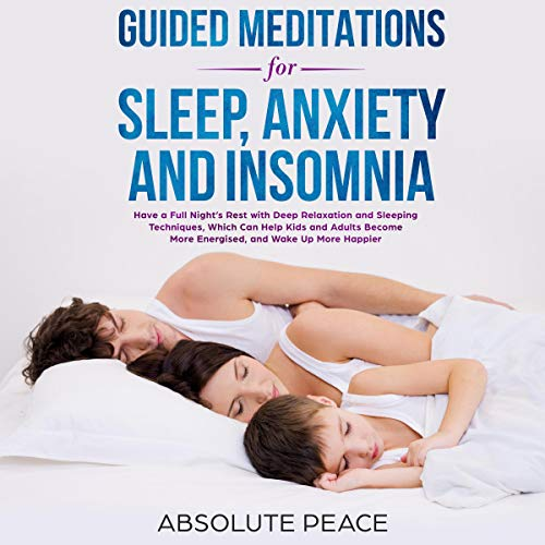 Guided Meditations for Sleep, Anxiety and Insomnia Audiobook By Absolute Peace cover art