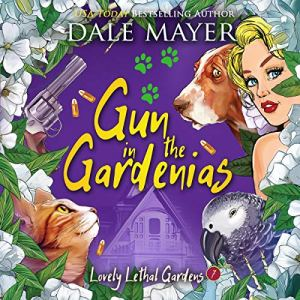 Gun in the Gardenias Audiobook By Dale Mayer cover art