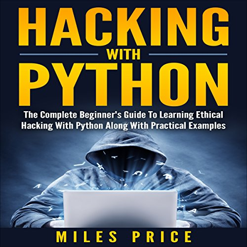 Hacking with Python Audiobook By Miles Price cover art