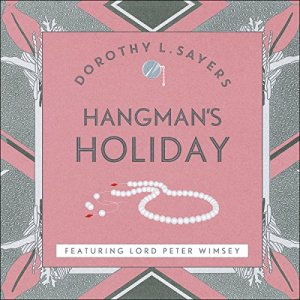 Hangman's Holiday Audiobook By Dorothy L Sayers cover art