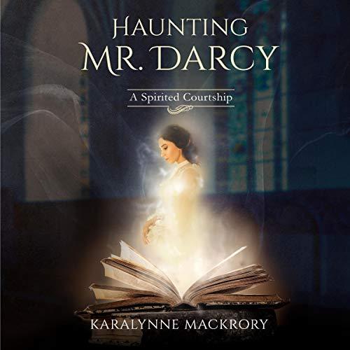 Haunting Mr Darcy Audiobook By KaraLynne Mackrory cover art