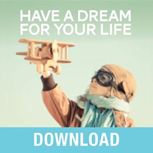 Have a Dream for Your Life Audiobook By Joyce Meyer cover art