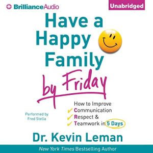 Have a Happy Family by Friday Audiobook By Dr. Kevin Leman cover art