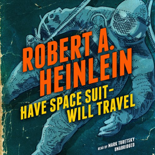 Have Space Suit - Will Travel Audiobook By Robert A. Heinlein cover art
