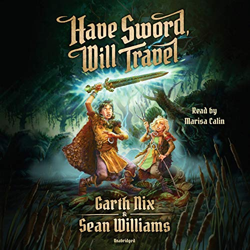 Have Sword, Will Travel Audiobook By Garth Nix, Sean Williams cover art