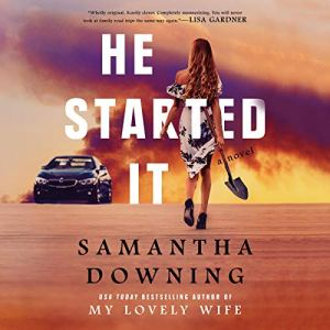 He Started It Audiobook By Samantha Downing cover art