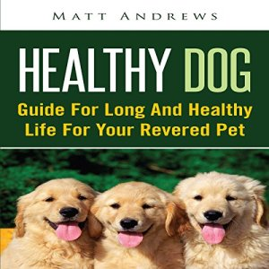 Healthy Dog Audiobook By Matt Andrews cover art