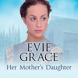 Her Mother's Daughter Audiobook By Evie Grace cover art