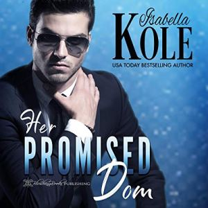 Her Promised Dom Audiobook By Isabella Kole cover art