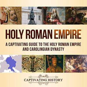 Holy Roman Empire Audiobook By Captivating History cover art