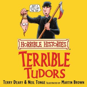 Horrible Histories: Terrible Tudors Audiobook By Terry Deary, Martin Brown cover art