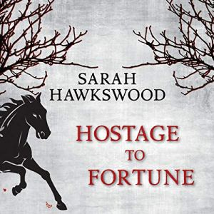 Hostage to Fortune Audiobook By Sarah Hawkswood cover art