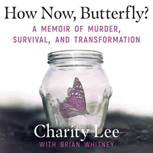 How Now, Butterfly? Audiobook By Charity Lee, Brian Whitney cover art