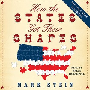 How the States Got Their Shapes Audiobook By Mark Stein cover art