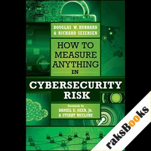 How to Measure Anything in Cybersecurity Risk Audiobook By Douglas W. Hubbard, Richard Seiersen cover art