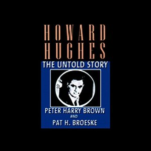 Howard Hughes Audiobook By Peter Harry Brown, Pat H. Broeske cover art