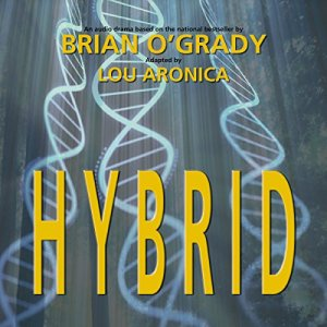 Hybrid (Dramatized) Audiobook By Brian O'Grady, Lou Aronica cover art