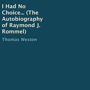 I Had No Choice.... Audiobook By Thomas Weston cover art