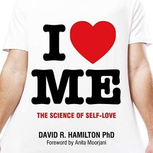 I Heart Me Audiobook By David R. Hamilton PhD cover art