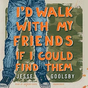 I'd Walk with My Friends If I Could Find Them Audiobook By Jesse Goolsby cover art