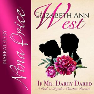 If Mr. Darcy Dared Audiobook By Elizabeth Ann West cover art
