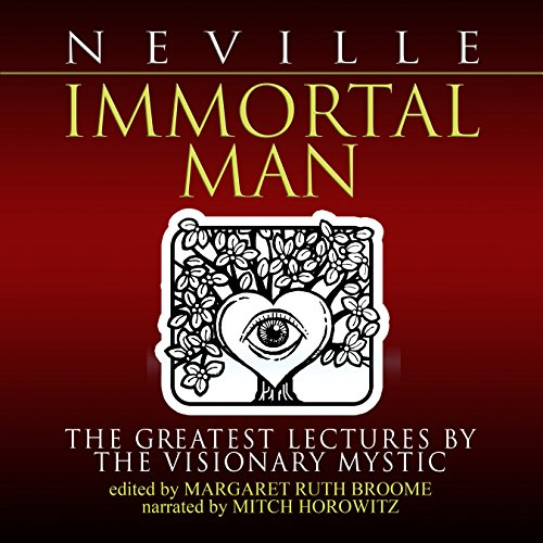 Immortal Man Audiobook By Neville Goddard, Margaret Ruth Broome - editor cover art