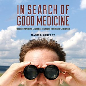 In Search of Good Medicine Audiobook By Mark D. Shipley cover art