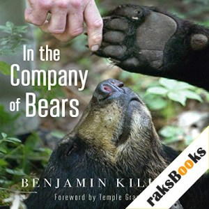 In the Company of Bears Audiobook By Benjamin Kilham cover art