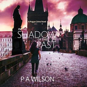 In the Shadow of the Past Audiobook By P A Wilson cover art