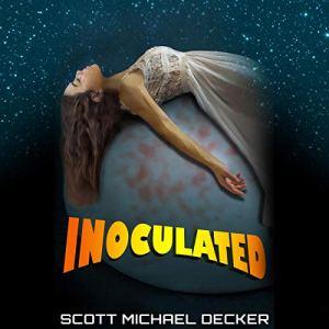 Inoculated Audiobook By Scott Michael Decker cover art