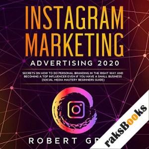 Instagram Marketing Advertising 2020 Audiobook By Robert Grow cover art