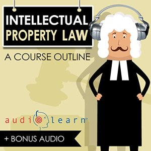 Intellectual Property Law AudioLearn - A Course Outline Audiobook By AudioLearn Content Team cover art