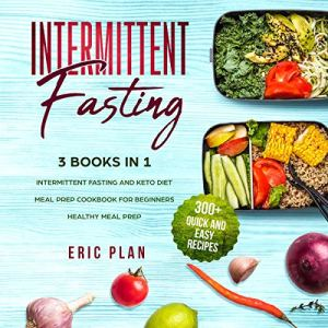 Intermittent Fasting: 3 Books in 1 Audiobook By Eric Plan cover art