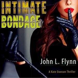 Intimate Bondage Audiobook By John L. Flynn cover art