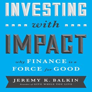 Investing with Impact Audiobook By Jeremy Balkin cover art