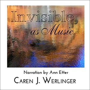 Invisible, as Music Audiobook By Caren J. Werlinger cover art