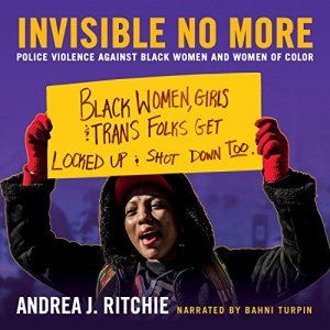 Invisible No More Audiobook By Andrea Ritchie cover art