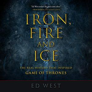 Iron, Fire and Ice Audiobook By Ed West cover art