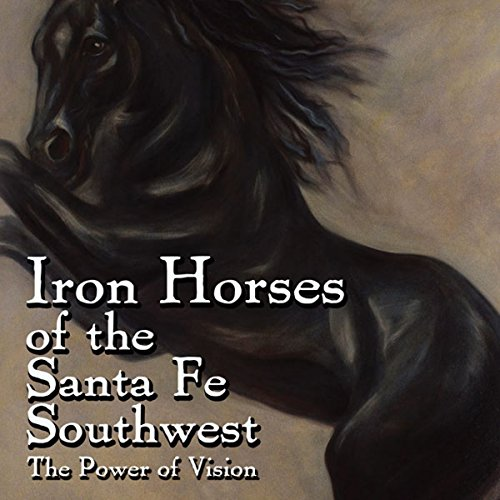 Iron Horses of the Santa Fe Southwest Audiobook By Sonja Howle cover art